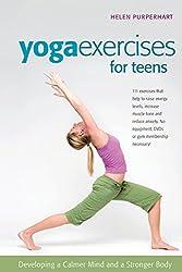 Yoga Exercises for Teens: Developing a Calmer Mind and a Stronger Body (Smartfun Book)