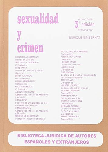 Sexualidad y crimen: Versión de la 3ª edición alemana por Enrique Gimbernat