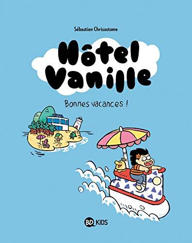 Hôtel Vanille (1) : Bonnes vacances !