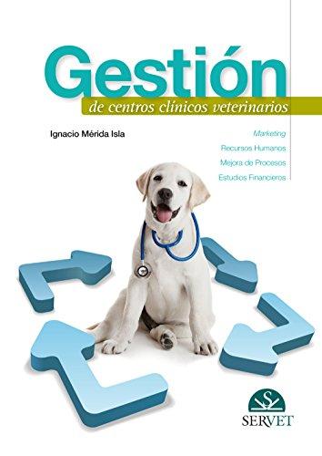 Gestión de centros clínicos veterinarios - Libros de veterinaria - Editorial Servet por Ignacio Mérida Isla