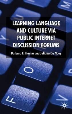 By Hanna, Barbara E. ( Author ) [ Learning Language and Culture Via Public Internet Discussion Forums By Apr-2009 Hardcover