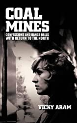 Coal Mines: Confessions and Dance Halls with Return to the North