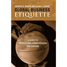 Global Business Etiquette: A Guide to International Communication and Customs by Lillian H. Chaney (2006-03-30)