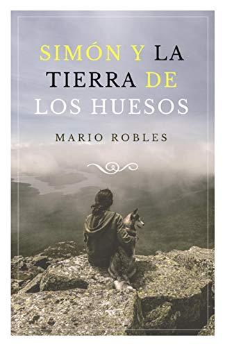 SIMÓN Y LA TIERRA DE LOS HUESOS por MARIO ROBLES PRIEGO