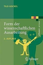 Form der wissenschaftlichen Ausarbeitung: Studienarbeit, Diplomarbeit, Dissertation, Konferenzbeitrag (eXamen.press) (German Edition)