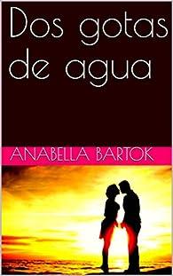 Dos gotas de agua par Anabella Bartok