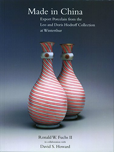 Made in China: Export Porcelain from the Leo and Doris Hodroff Collection at Winterthur (WINTERTHUR BOOK) Antique Chinese Export