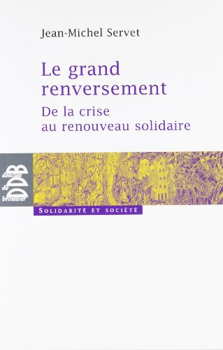 Le grand renversement: De la crise au re...