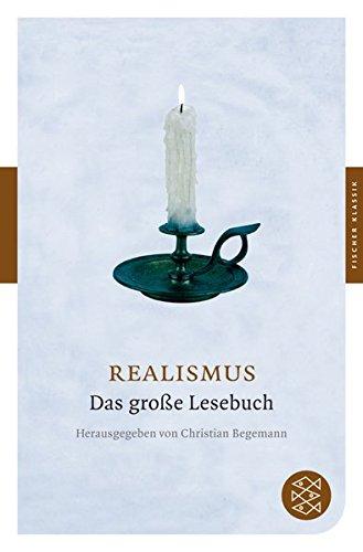 Realismus: Das große Lesebuch (Fischer Klassik)