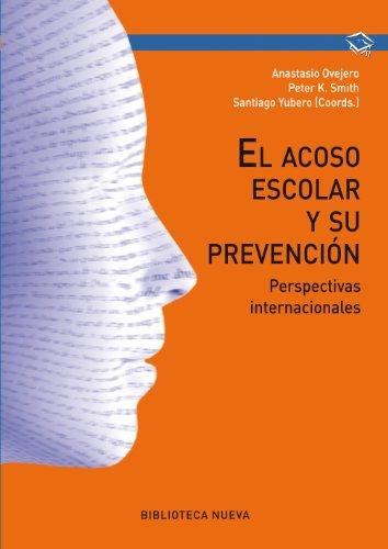 EL ACOSO ESCOLAR Y SU PREVENCIÓN (MANUALES Y OBRAS DE REFERENCIA) por Anastasio Ovejero