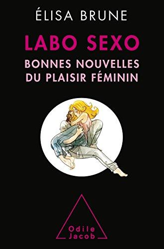 Labo sexo: Bonnes nouvelles du plaisir fminin