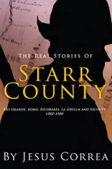 "The Real Stories of Starr County (English Edition) di [Correa, Jesus ""Chuy""]"