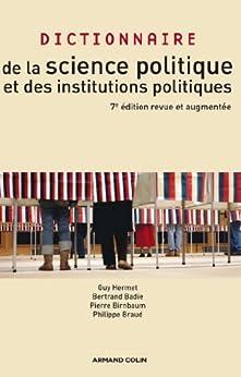 Dictionnaire de la science politique et des institutions politiques (French Edition) de [Hermet, Guy, Badie, Bertrand, Birnbaum, Pierre, Braud, Philippe]