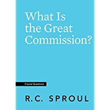 What Is the Great Commission? (Crucial Questions) (English Edition)
