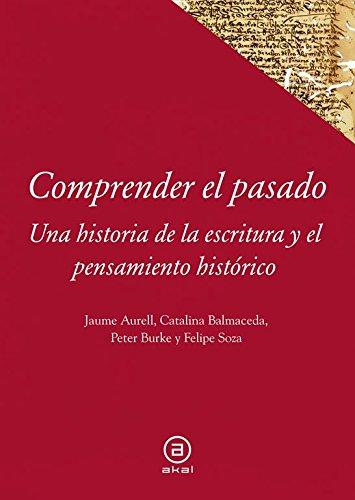 Comprender el pasado: Una historia de la historiografía (Textos)