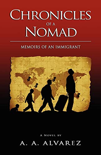 Chronicles of a Nomad: Memoirs of an Immigrant