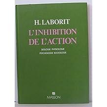 L'inhibition de l'action : biologie, physiologie, psychologie, sociologie