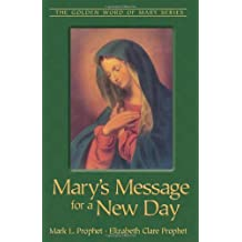 Mary's Message For A New Day (Golden Word of Mary) by Mark L. Prophet (2009-03-16)