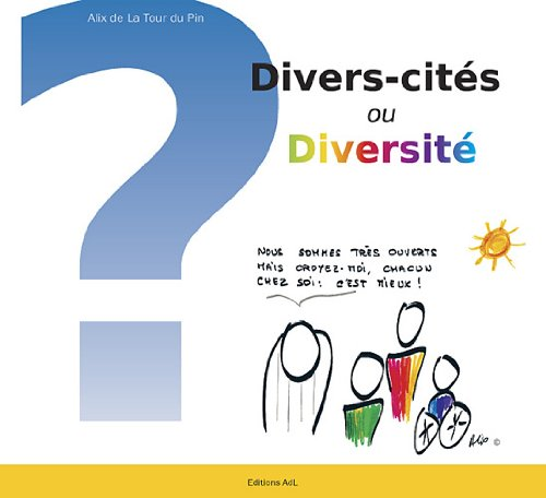 Divers-Cités ou Diversité ? Invitation à la diversité-attitude (1er Edition)