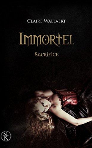 Immortel 3 : Sacrifice par Wallaert Claire