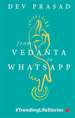 FROM VEDANTA TO WHATSAPP