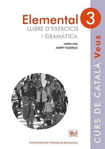 Elemental 3. Veus Llibre D'exercicis I Gramàtica
