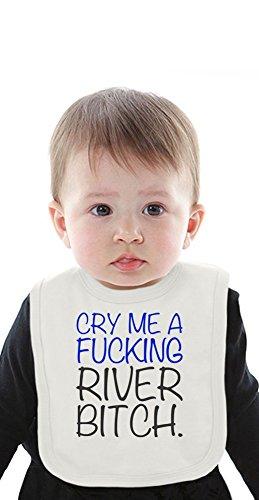 Cry Me A Fucking River Bitch Slogan Organic Bib With Ties Medium