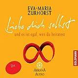 Liebe dich selbst und es ist egal, wen du heiratest - Eva-Maria Zurhorst