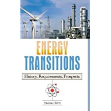 Energy Transitions: History, Requirements, Prospects by Vaclav Smil (2010-05-26)