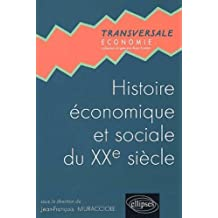Histoire économique et sociale au XXe siècle : Prépas éco et commerciale voie scientifique, 1re année