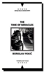 The Time of Miracles (Writings from an Unbound Europe)