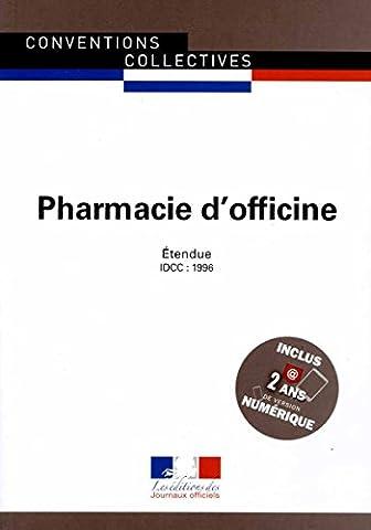 Pharmacie d'officine - Convention collective nationale étendue - 19ème édition - Brochure n°3052 - IDCC : 1996