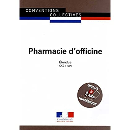 Pharmacie d'officine - Convention collective nationale étendue - 19ème édition - Brochure n°3052 - IDCC : 1996