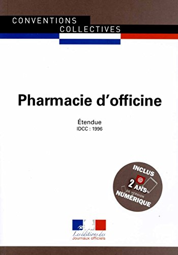 Pharmacie d'officine - Convention collective nationale étendue - 19ème édition - Brochure n°3052 - IDCC : 1996 par Journaux officiels