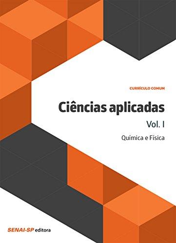Ciências aplicadas vol. I – Química e Física (Currículo Comum) (Portuguese Edition)