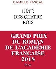 L'Été des quatre rois - Grand prix du Roman de l'Académie frança