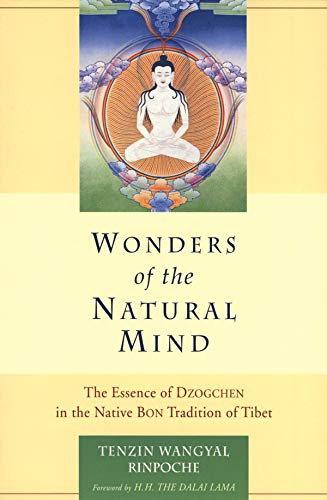Wonders of the Natural Mind: The Essense of Dzogchen in the Native Bon Tradition of Tibet (English Edition)
