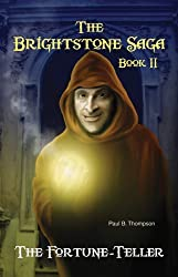 The Fortune-Teller (The Brightstone Saga, Book 2) by Paul B. Thompson (2013-01-01)