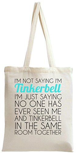 I'm Tinkerbell Funny Slogan Tote Bag