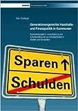 Generationengerechte Haushalts- und Finanzpolitik in Kommunen: Haushaltsausgleich, -konsolidierung und Schuldenabbau bis zur Schuldenfreiheit in StŠdten und Gemeinden ( 25. Juli 2012 )