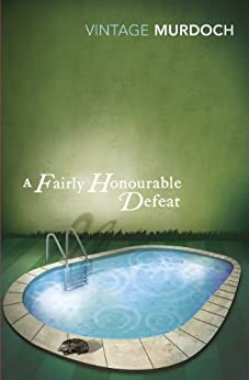A Fairly Honourable Defeat (Vintage Classics) by [Murdoch, Iris]