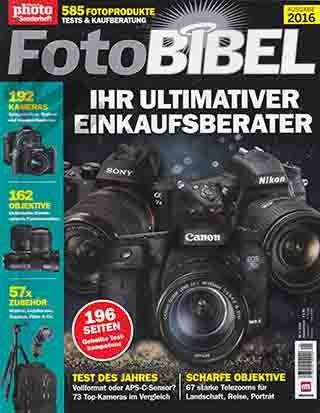 Digital Photo Sonderheft - Foto Bibel Ausgabe 2016 - 73 Top Kameras Im Vergleich. Scharfe Objektive 67 Starke Telezooms