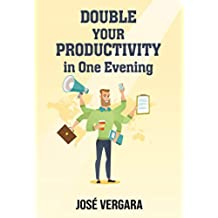 Double Your Productivity In One Evening: Personal Development Method (Tu Business Coach Productivity Series Book 2) (English Edition)