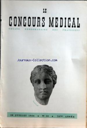 CONCOURS MEDICAL (LE) [No 30] du 28/07/1956 - SOMMAIRE - EDITORIAL - QUELQUES THEMES DE LA COSMOLOGIE DU PERE TEILHARD DE CHARDIN PAR H PLANCHE - PARTIE SCIENTIFIQUE - PETITES CLINIQUES - UN VENTRE DIFFICILE OU DIABOLIQUES III PAR M JAMES - I COLLOQUE SUR LE DIABETE - LA GLUCAGON PAR J-J BERNIER - QUEL EST VOTRE DIAGNOSTIC