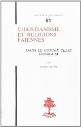 Christianisme et religions païennes dans le Contre Celse, d'Origène