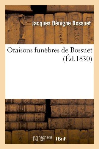 Oraisons funèbres de Bossuet, évêque de Meaux par Jacques-Bénigne Bossuet