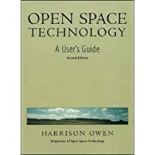 Open Space Technology: A Users Guide
