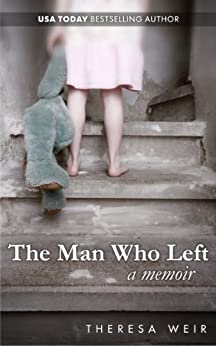 The Man Who Left (English Edition) von [Weir, Theresa]