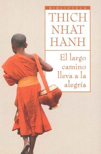 El largo camino lleva a la alegría: La Practica de la Meditacion Andando (Biblioteca Thich Nhat Hanh)