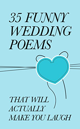 35 Funny Wedding Poems That Will Actually Make You Laugh By Ltd Individuality